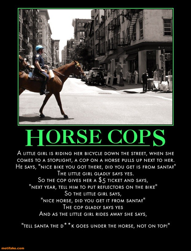 horse-cops-little-firl-big-mouth-funny-demotivational-posters-1309992268.jpg