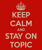 keep-calm-and-stay-on-topic.jpg