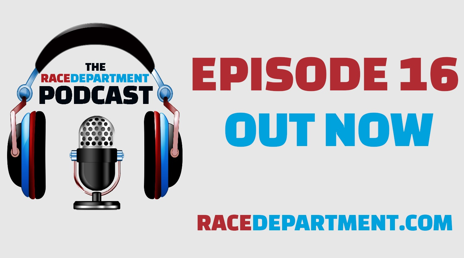 RaceDepartment Podcast E16 Out Now .jpg