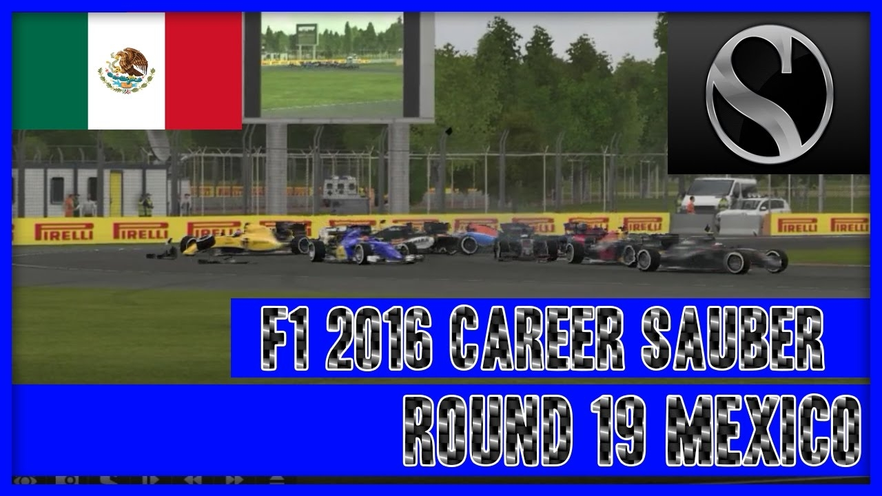 F1 2016 Career Mode Sauber - Round 19 Mexico Whos A Lucky Boy!