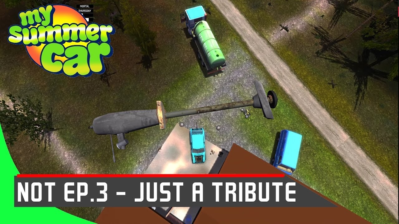 NOT EP.3 - JUST A TRIBUTE! My summer car