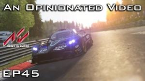 Assetto Corsa: An Opinionated Video - Episode 45