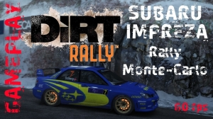 DiRT Rally - Gameplay Impreza N12 in Monte-Carlo