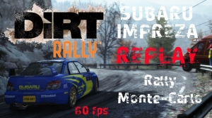 DiRT Rally - Replay Impreza N12 in Monte-Carlo