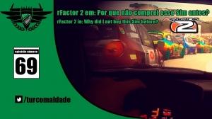 [TRC69] rFactor 2: Por que não comprei esse simulador antes?