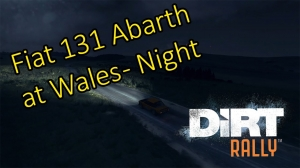 Dirt Rally // Fiat 131 Abarth at Wales (Night) HD