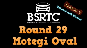 iRacing BSRTC Season 9 Round 29 from Twin Ring Motegi Oval