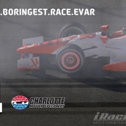 """iRacing: Funnest.Boringest.Race.Evar"" (DW12 at Charlotte Motor Speedway)"