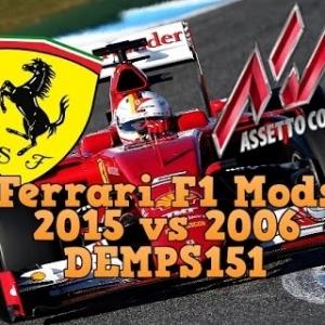 Ferrari F1 2015 v 2006 Mods, Assetto Corsa