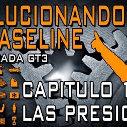 Evolucionando el Baseline #1 || Las Presiones || Temporada GT3