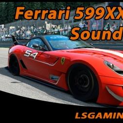 Assetto Corsa - Sound Mod - Ferrari 599XX EVO - Awesome Sound