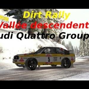 Dirt Rally // Audi Quattro Groupe B // Vallée descendante // Un monstre !!