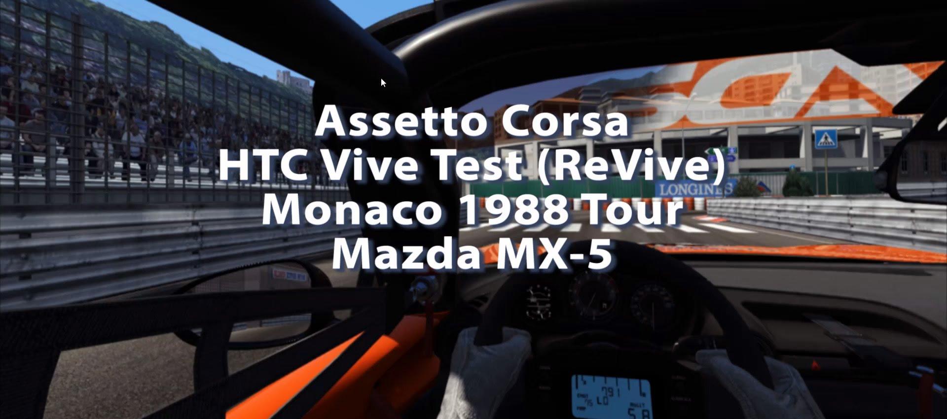 Assetto Corsa - Monaco 1988 - MX-5 - HTC Vive Test
