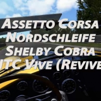 Assetto Corsa - Nordschleife - Shelby Cobra - HTC Vive