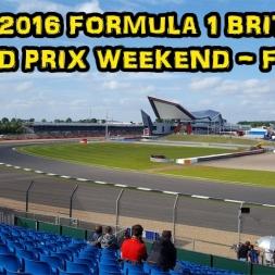 My 2016 Formula 1 British Grand Prix Weekend - Friday