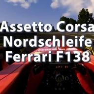 Assetto Corsa - Nordschleife - Ferrari F138 - (HTC Vive)