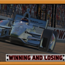 """iRacing: Winning and Losing"" (Verizon IndyCar Series - Round 5: Iowa Speedway)"
