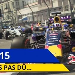 Je n'aurais pas dû rejouer à F1 2015 !