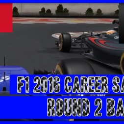 F1 2016 Career Mode Sauber - Round 2 Bahrain The Teenagers Temper