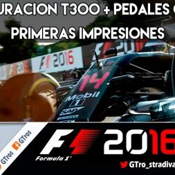 F1 2016 PC | CONFIGURAR T300 + PEDALES G27/G25 & PRIMERAS IMPRESIONES | Gameplay Español