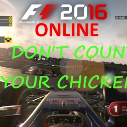 F1 2016 Online: Don't count your chickens before they hatch
