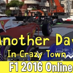 F1 2016 Online - Another Day In Crazy Town