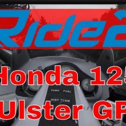 Ride 2 - Honda 125 at Ulster Grand Prix Circuit
