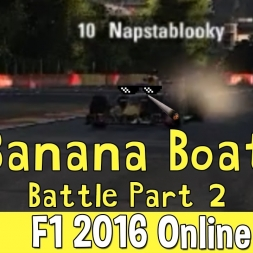 F1 2016 Online - The Banana Boat Battle Part 2