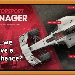 """Motorsport Manager Ep. 9 Career: So...we have a chance?"""