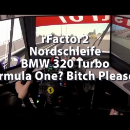 rFactor 2 - Nordschleife - BMW 320 Turbo - Formula One? Bitch Please!..