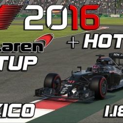 F1 2016   Setup + Hotlap   McLaren   Mexico   1.18,922 [PC]