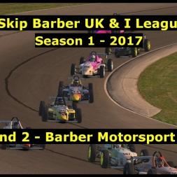 iRacing - UK & I Skip Barber League 2017 S1 - Round 2 @ Barber Motorsport Park