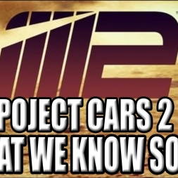 Project Cars 2: What we know so far.