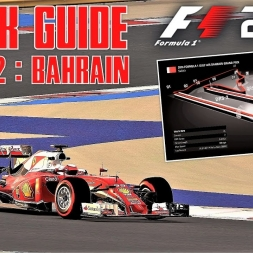 Round 2 - Bahrain GP Track Guide + Hotlap - F1 2016