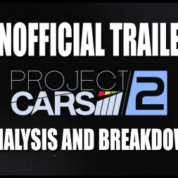 Project Cars 2: Leaked unofficial trailer breakdown