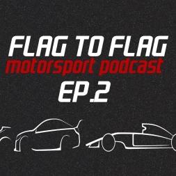 Flag to Flag Motorsport podcast Ep.2 | Bathurst 12 hour & a Honda Civic
