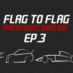 Flag to Flag Motorsport podcast Ep.3 | Reverse grids and CAMS licensing