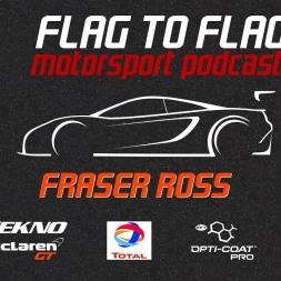 Guest: Fraser Ross – Announces co-driver | Flag to Flag Motorsport podcast Ep.4