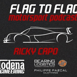 Ricky Capo Exclusive Interview + Funny out-take | Flag to Flag Motorsport podcast