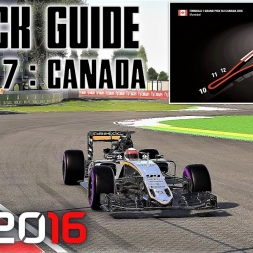 Round 7 - CANADIAN GP Track Guide + Hotlap - F1 2016