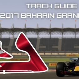 F1 2017 Bahrain Grand Prix | Virtual Circuit Guide | Sakhir, Bahrain | ACFL 2017