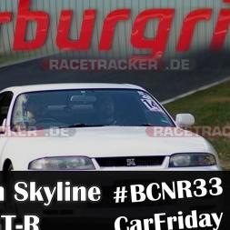 [Track] Nissan Skyline R33 GT-R BCNR33 CarFriday at Touristenfahrten Nordschleife 14.04.2017