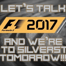 Let's talk F1 2017 Beta and I'm off to SILVERSTONE TOMORROW!!