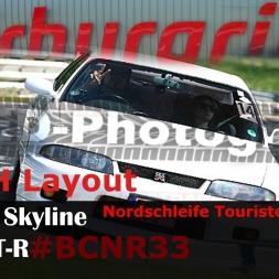 [TRACK] Skyline BCNR33 / Nordschleife Touristenfahrten  24H Layout 11:56 /Yellow Flag Hot Oil
