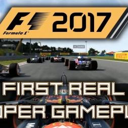 F1 2017 FIRST REAL GAMEPLAY!! Max Verstappen - Hungarian Grand Prix - Budpaest, Hungaroring