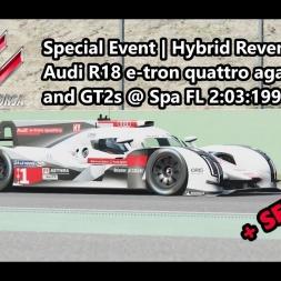 Assetto Corsa | Special Event Hybrid Revenge | Audi R18 e-tron quattro against LMP1s and GT2s @ Spa