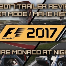 F1 2017 | CAREER TRAILER | Make History REVIEW!!