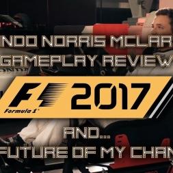 F1 2017 Lando Norris McLaren Gameplay + What's next for my channel!