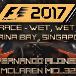 F1 2017 GAMEPLAY - WET ALONSO IN LAST - 25% @ MARINA BAY, SINGAPORE!!