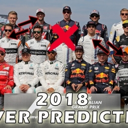 MY 2018 DRIVER PREDICTIONS!